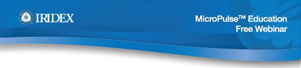 MicroPulse(TM) Educational Webinar